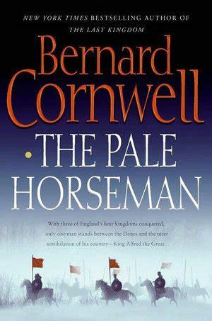 000714993x the pale horseman bernard cornwell the saxon tales by bernard cornwell the digital gallery blog