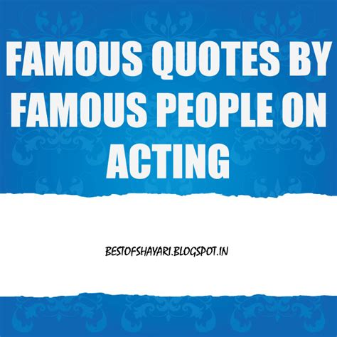 fb quotes in hindi 4 famous quotes by famous people on acting best hindi