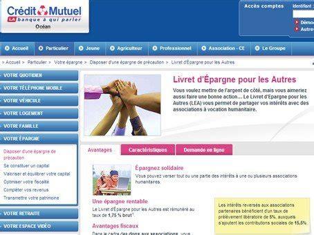 Caisse D épargne Livret A Plafond by Cr 233 Dit Mutuel Livret D 233 Pargne Pour Les Autres Les