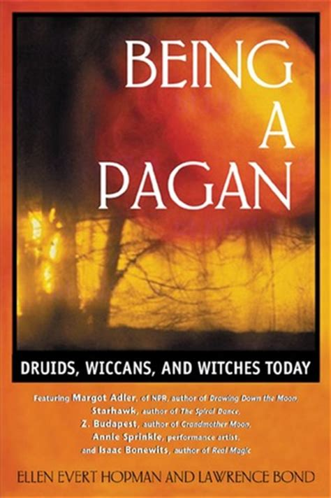 9 Great Things About Being A Pagan by Being A Pagan Druids Wiccans And Witches Today By