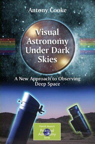 beneath the darkest sky the renaissance series books visual astronomy skies the
