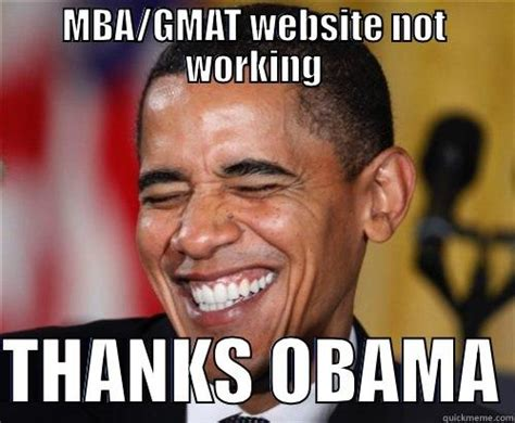 Mba Meme - mba gmat website not working quickmeme