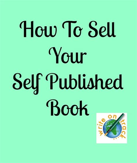 How To Sell Your Self Published Book Write On Track Write On Track How To Self Publish On Using A Book Template