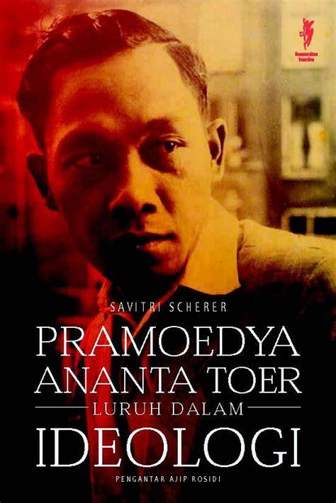 Pramoedya Ananta Toer Paket 4 Buku cinta buku pramoedya ananta toer luruh dalam ideologi