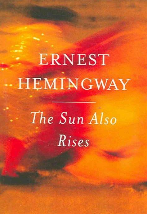 ernest hemingway biography the sun also rises sjfromsj s cbr5 review 4 the sun also rises by ernest