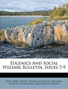 new views on old subjects social scientific and political classic reprint eugenics and social welfare bulletin issues 7 9 new york