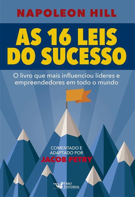 filosofia do sucesso napoleon hill pdf as 16 leis do sucesso napoleon hill pdf jacob petry
