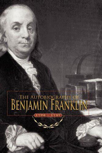 benjamin franklin biography book free download download autobiography of benjamin franklin 1706 1757