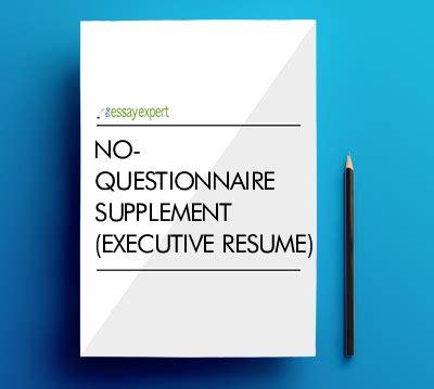 supplement questionnaire no questionnaire supplement executive resume the essay