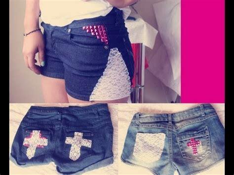 como decorar mis jeans rotos htm tres formas de decorar shorts con encaje youtube