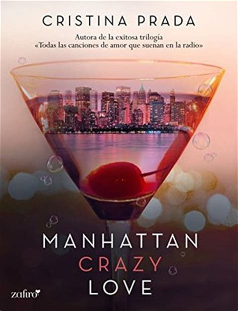 manhattan crazy love 8408175289 manhattan crazy love manhattan love 1 by cristina prada reviews discussion bookclubs lists