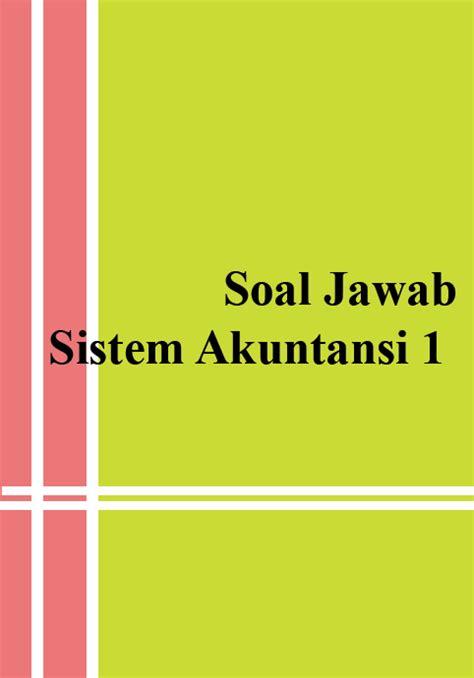 Buku Sistem Akutansi Ekonomi 1 soal jawab sistem akuntansi 1 fansbuku