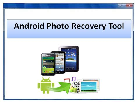 android picture recovery android photo recovery tool windows 7 screenshot windows 7