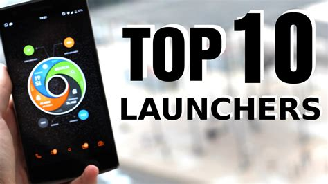 top ten android mejores launchers para android top 10 de 2015