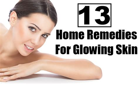 13 top home remedies for glowing skin find home remedy