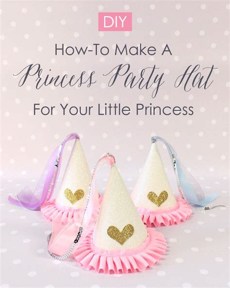 How To Make A Princess Hat Out Of Paper - how to make a diy princess hat for your