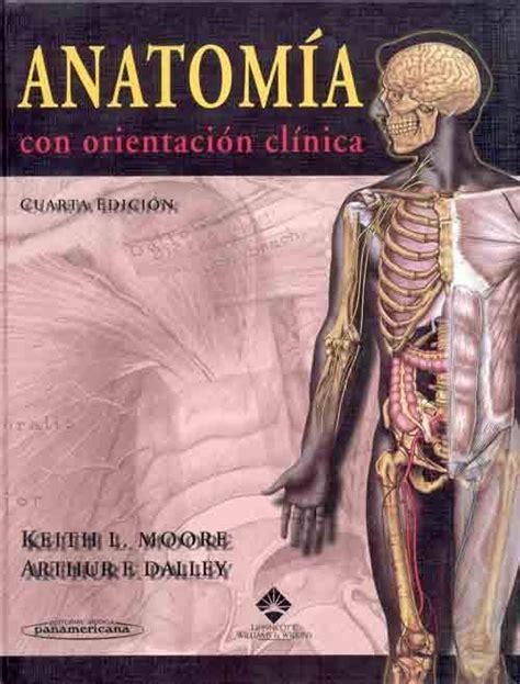 libro pdf anatomia medicina es pasion libros en pdf anatomia con orientacion clinica de moore cuarta edicion 4