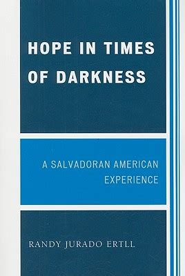 this time of darkness books in times of darkness a salvadoran american