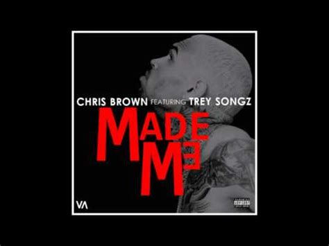 all of chris brown songs ever made chris brown feat trey songz made me cdq youtube