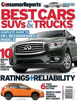Consumer Reports Car Books by Consumer Reports Best Cars Suvs And Trucks 2013 By Consumer Reports 2940146837901 Nook