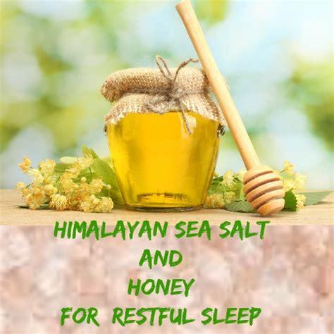 Do Salt Help You Sleep Himalayan Sea Salt And Honey Magic Bed Time Tonic