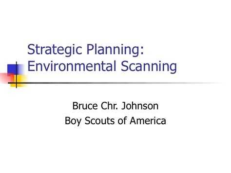 Mba 517 Strategic Planning And Policy Analysis by Strategic Planning Environmental Scanning