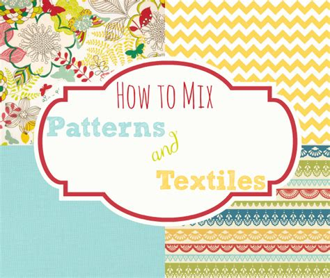 matching patterns mixing and matching patterns home stories a to z