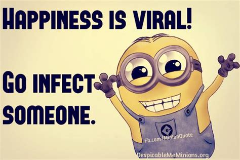 Happiness is Viral - Minion Quotes