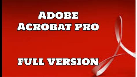 adobe acrobat pro full version crack how to get adobe acrobat pro full version completely