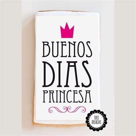 imagenes de amor buenos dias princesa galleta buenos d 237 as princesa tres delicias