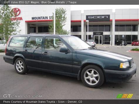 volvo 850 glt wagon blue green metallic 1995 volvo 850 glt wagon taupe