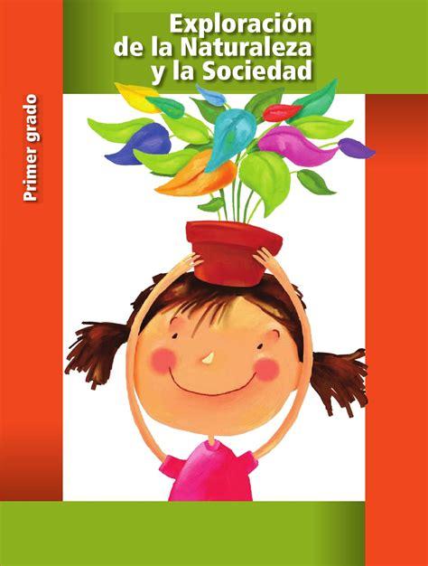 libro de ciencias naturales 3 grado sep 2012 downloadily exploraci 243 n de la naturaleza y la sociedad 1er grado by