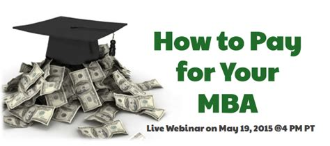 How Do You Pay Your Mba Deposit by How Will You Pay For Your Mba