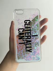 Phone Cases I Glitterally Can T Phone From Whocaresnyc Things