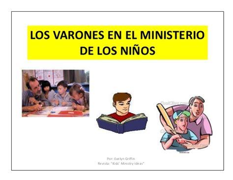 ministerio de varones los varones en el ministerio de los ni 241 os