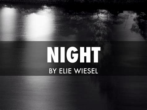 night by elie wiesel quot night quot by elie wiesel