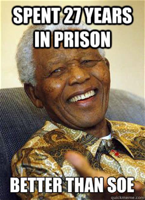 Meme Nelson - spent 27 years in prison better than soe nelson mandela