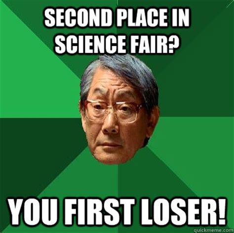 Loser Meme - second place in science fair you first loser high