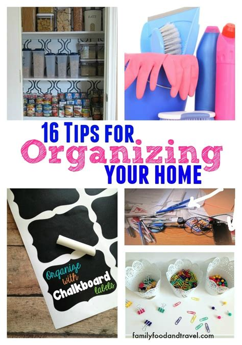 tips for organizing your home 16 tips for organizing your home family food and travel