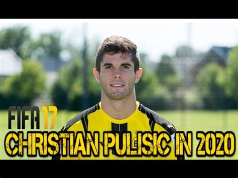 christian pulisic in fifa 17 fifa 17 career mode christian pulisic in 2020 youtube