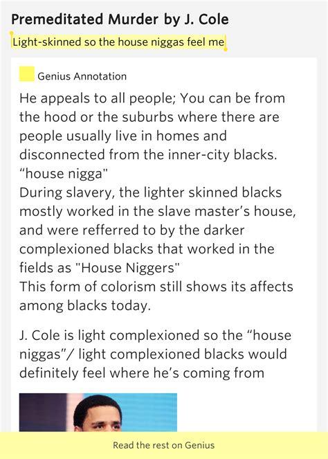 Lights J Cole Lyrics by Light Skinned So The House Niggas Feel Me Premeditated
