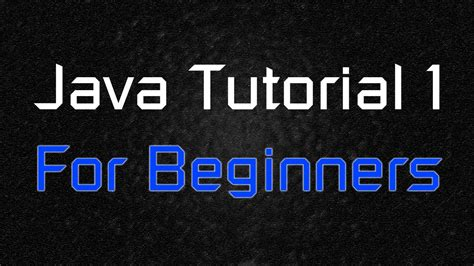 java tutorial youtube playlist java tutorial 1 for beginners basic syntax youtube