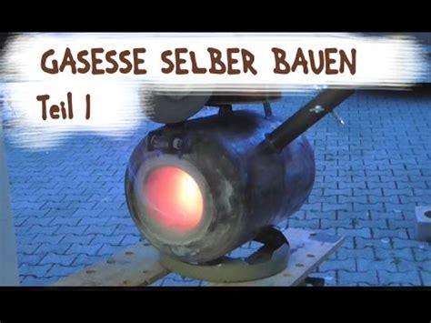 Terrassenfeuer Gas Selber Bauen by Gasesse Selber Bauen Teil 1 Bauanleitung Gas Forge Diy