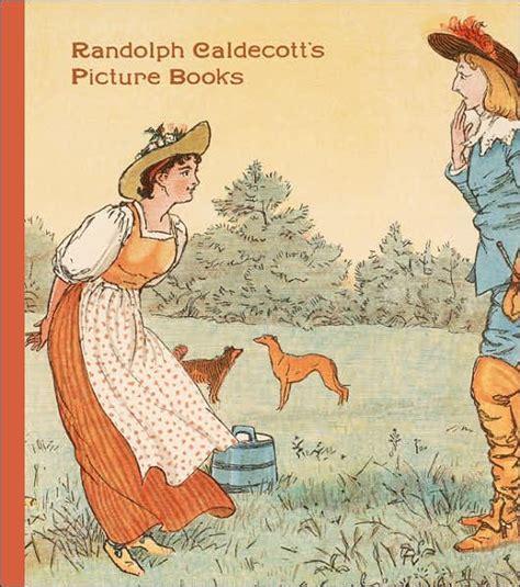 randolph caldecott picture books randolph caldecott s picture books by randolph caldecott