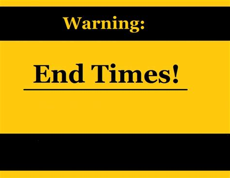the end times in the end times or not end time bible prophecy