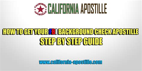How To Get An Fbi Background Check How To Get Your Fbi Background Check Apostille Step By Step Guide California Apostille
