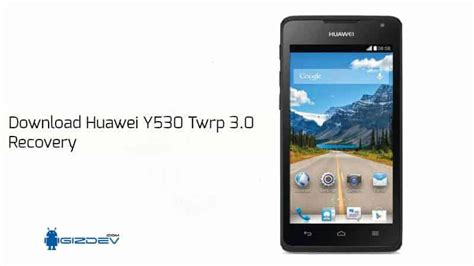 download themes huawei y530 download huawei y530 twrp 3 0 recovery and install guide