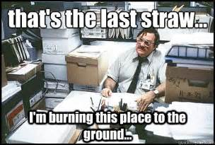 Office Space Milton Meme Blowout Cards Forums View Single Post The Last Straw