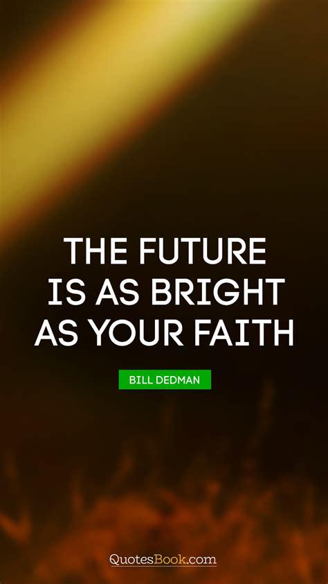 future   bright   faith quote  thomas