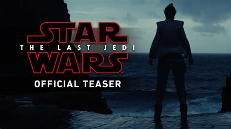 star wars the last first official trailer of star wars the last jedi on breaking